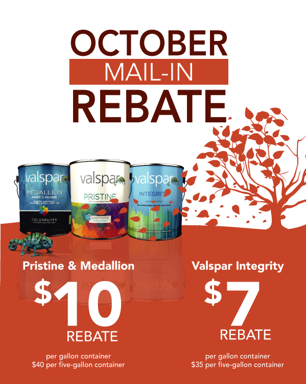 Save up to $80 on select Valspar paints during the October Mail-in Rebate Event - October 4-13 at your local WBC!